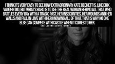 That is why no one else can compete with Castle when it comes to her