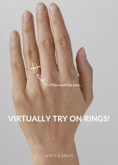 Looking to get a sense of how a gorgeous Sofia Kaman ring might adorn your fingers? You can now try our rings on virtually (only available on Mobile Devices).