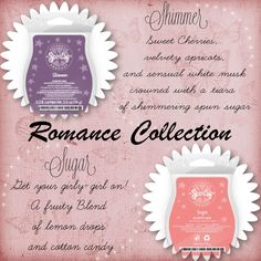 Shimmer and Sugar<3 Just a few of my favorite new scents! Apart of the Romance collection, shimmer and sugar bring out the girly-girl in every woman! Pair with a cute new warmer
