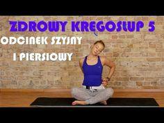 (8) Zdrowy Kręgosłup 5 - odcinek szyjny i piersiowy - YouTube