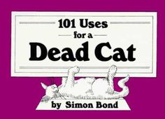 101 Uses for a Dead Cat - Wikipedia, the free encyclopedia