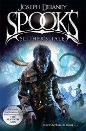 Spook's: Slither's Tale - Joseph Delaney