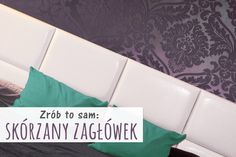DIY zagłówek łóżka // DIY bed headboard // DesignYourLife.pl