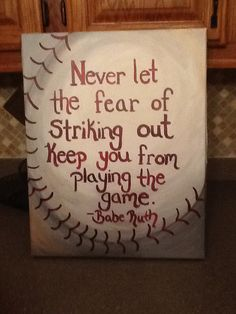 Baseball painting I did for my fiance's office. Babe Ruth Quote.