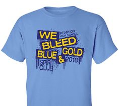 High School Impressions search HS-092-W; 2018 Blue And Gold Spirit Club Wear T-Shirts- Create your own design for t-shirts, hoodies, sweatshirts. Choose your Text, Ink and Garment Colors.