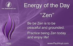 Zen Buddhism is one of the world's most popular and powerful spiritual practices, focusing on self-control and meditation. Try it! Connect with your Buddha self; meditate, be detached, become more mellow and grounded, and enjoy this amazing human experience!