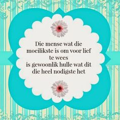 Mense wat die moeilikste is om voor lief te wees Afrikaanse Quotes, Clever Quotes, My Land, Qoutes, Inspiration, South Africa, Om, Motivational, Tags