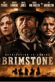 Brimstone (2016) From the moment the new reverend climbs the pulpit, Liz knows she and her family are in great danger.