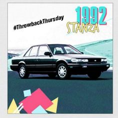 THROWBACK THURSDAY: Check out how far cars have come since 1992 Nissan Stanza. Wow! #TBT