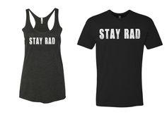 Stay Rad Tshirt or tanktop by yogatops on Etsy