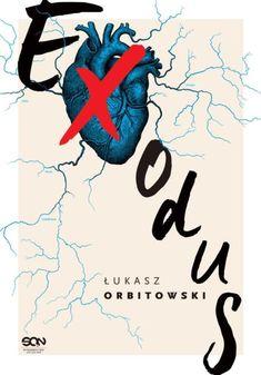 Co przeczytać? - subiektywny blog literacki: Łukasz Orbitowski - Exodus - recenzja na portalu D...