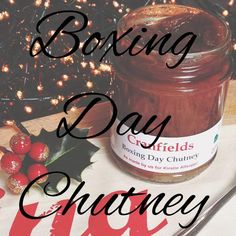 Boxing Day Chutney Recipe – The Proper Marmalade Company