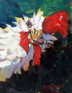 Chicken, painting by artist Rick Nilson - Love this picture!