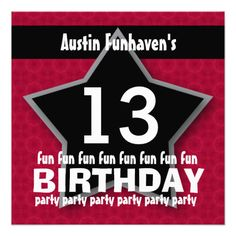 13th Birthday Party or Any Year Fun STAR V13B AnnouncementsSee more:  Teen Birthday INVITATIONS: http://www.zazzle.com/jaclinart/gifts?cg=196319186511761985  Teen Birthday TEES: http://www.zazzle.com/jaclinart/gifts?ps=120&cg=196440535520435911