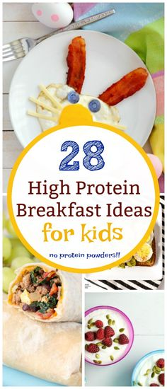 28 High protein breakfast ideas for kids-no protein powder necessary! One of the most asked questions we get is: how do I get my kids to eat more protein? So, we compiled 28 delicious breakfasts that are packed with protein - no powder necessary!! There's something for everyone here...and remember that more protein doesn't have to mean more meat.