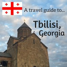 Heading to Tbilisi, Georgia? Check out my Travel Guide!