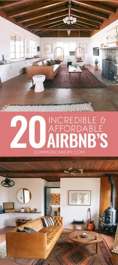 These AirBNB's are incredible! I stayed in one of these on the list and can vouch that they are worth every penny! And this list splits them into budget tiers – smart!