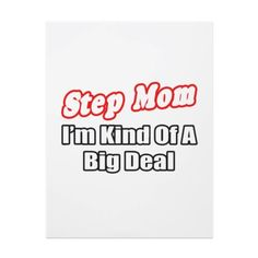 Step mom - Kind of a big deal but nobody knows it.