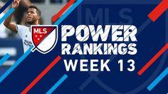 #MLS  Galaxy surging up the rankings | Week 13 Power Rankings
