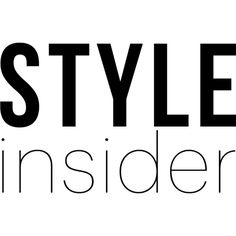 Style Insider text ❤ liked on Polyvore featuring text, quotes, words, backgrounds, article, magazine, phrase, filler and saying