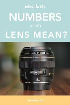 Find a breakdown of what the numbers on the lens mean, and what to look for when choosing your own lens in this photography tutorial for beginners!