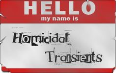 Homicidal Transients - Sounds like an, ummm, interesting game concept. See review here:     http://www.msjx.org/2012/02/homicidal-transients-review.html
