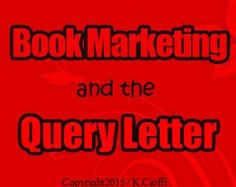 Book Marketing and the Query Letter.