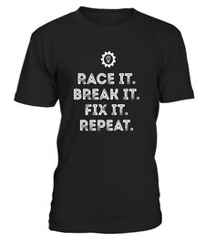 "# Race It Break It Fix It Repeat Funny Racing Mechanic Tshirt .  Special Offer, not available in shops      Comes in a variety of styles and colours      Buy yours now before it is too late!      Secured payment via Visa / Mastercard / Amex / PayPal      How to place an order            Choose the model from the drop-down menu      Click on ""Buy it now""      Choose the size and the quantity      Add your delivery address and bank details      And that's it!      Tags: Do you like to race and…"