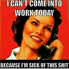 Best call in excuse ever! Glad work doesn't ask for a reason!