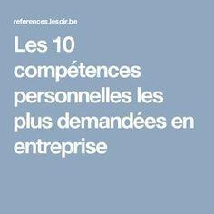 Les 10 compétences personnelles les plus demandées en entreprise