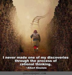 I never made one of my discoveries through the process of rational thinking. #Quotes #Quote
