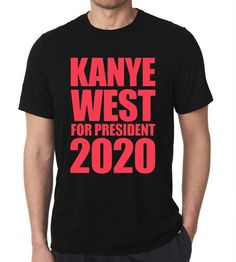 45db571f3f0 New 2020 Kanye For President Men s T-Shirt Fan Tee Shirt Top 8  Unbranded   PersonalizedTee