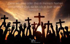"""""""Denn wo #zwei oder #drei in meinem #Namen #versammelt sind, da bin ich in ihrer #Mitte."""" #Matthäus 18:20 #glaubensimpulse"""