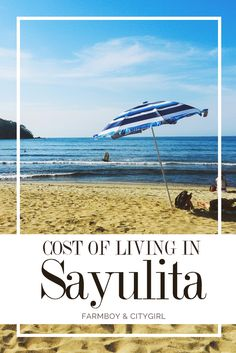 Cost of Living in Sayulita, Mexico | http://farmboyandcitygirl.com/destinations/north-america/mexico/sayulita/cost-of-living-in-sayulita-mexico/