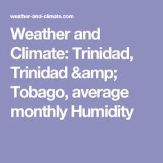 Weather and Climate: Trinidad, Trinidad & Tobago, average monthly Humidity
