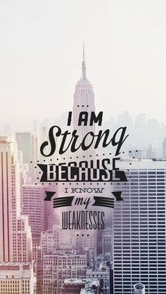 I Am Strong I Know My Weaknesses iPhone 5 Wallpaper