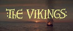 Movie typography from the film 'The Vikings' (1958), directed by Richard Fleischer, starring Kirk Douglas, Tony Curtis, Ernest Borgnine, Janet Leigh