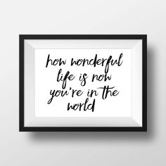 How Wonderful Life Is Now You're In The World, Nursery Print, Black and White Print, Nursery Decor, Nursery Printable, Nursery Quote by printshopstudio on Etsy