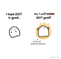 "chibird: ""I hope you are all filled with fires of determination to motivate you in the new year! You are in control of how your year turns out! :D """