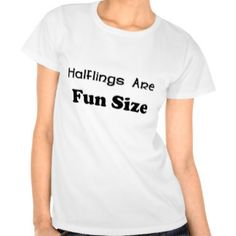 Halflings Are Fun Size T Shirts