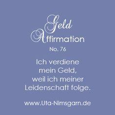 Ja, so einfach kann und darf es sein! Alle 99 Affirmationen hier: http://www.uta-nimsgarn.de/99-geld-affirmationen/