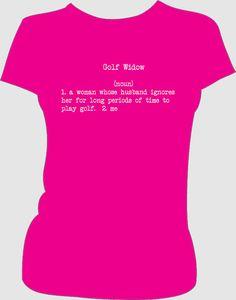 Golf Widow Humor T-shirt  Women's Tshirt by UBUdesigns on Etsy