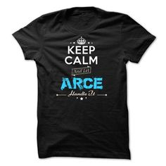 I Love If your name is ARCE then this is just for you T-Shirts