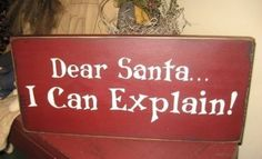 Items similar to Dear Santa I can explain Handpainted Primitive Wood Christmas SIgn Kids Home Decor Plaque on Etsy Merry Little Christmas, All Things Christmas, Christmas Holidays, Christmas Decorations, Christmas Plaques, Christmas Signs Wood, Christmas Vinyl, Christmas Canvas, Holiday Signs