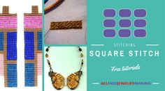 Find lots of square stitch bead patterns for necklaces, bracelets, earrings, and more! Square Stitch is a versatile bead stitch that looks wonderful when used for jewelry. Take the plunge into beading patterns with Square Stitch today!