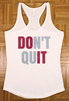 Women's DON'T QUIT Glitter Fitness Gym Tank Workout Running Crossfit tank Gym Clothes Motivational Tank Casual Tank. Cute Exercise Tank by FightOnCouture on Etsy