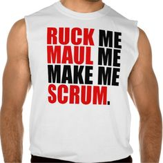 RUCK ME MAUL ME MAKE ME SCRUM RUGBY LOVER SHIRT Tank Tops