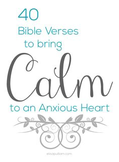 40 Bible Verses to Calm an Anxious Heart