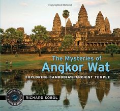 The Mysteries of Angkor Wat (Traveling Photographer) by Richard Sobol. Save 15 Off!. $15.38. 48 pages. Publisher: Candlewick (August 23, 2011). Series - Traveling Photographer. Reading level: Ages 6 and up. Author: Richard Sobol