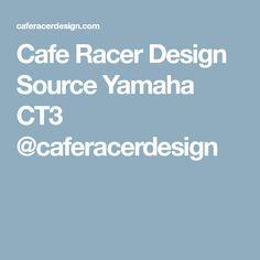 Cafe Racer Design Source Yamaha CT3 @caferacerdesign